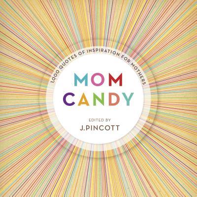 Mom Candy By Pincott, Jena